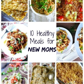 10 Healthy Meals for New Moms
